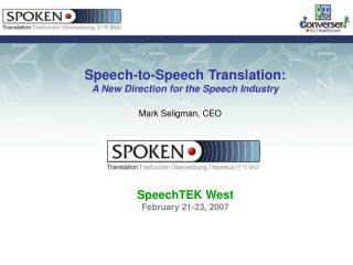 Speech-to-Speech Translation:  A New Direction for the Speech Industry
