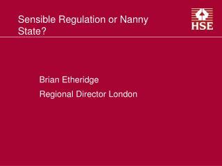 Sensible Regulation or Nanny State