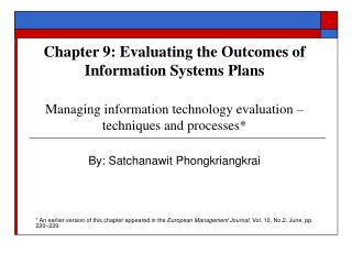 Chapter 9: Evaluating the Outcomes of Information Systems Plans  Managing information technology evaluation   techniques