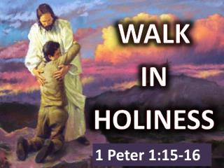 WALK  IN  HOLINESS