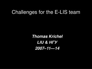 Challenges for the E-LIS team