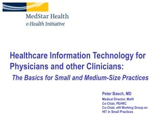 Healthcare Information Technology for Physicians and other Clinicians:  The Basics for Small and Medium-Size Practices