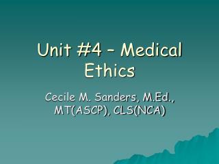 Unit 4   Medical Ethics