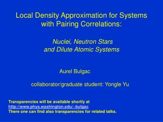 Local Density Approximation for Systems with Pairing Correlations:    Nuclei, Neutron Stars  and Dilute Atomic Systems