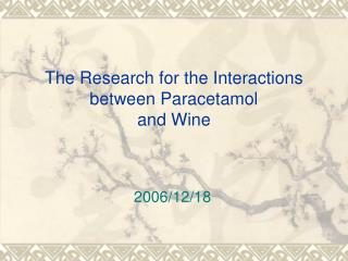 The Research for the Interactions between Paracetamol and Wine