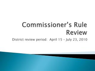 Commissioner s Rule Review
