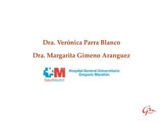 Dra. Ver nica Parra Blanco Dra. Margarita Gimeno Aranguez