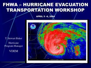 FHWA   HURRICANE EVACUATION TRANSPORTATION WORKSHOP  APRIL 5  6, 2004