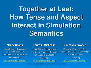 Together at Last: How Tense and Aspect Interact in Simulation Semantics