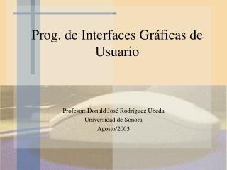 Prog. de Interfaces Gr ficas de Usuario