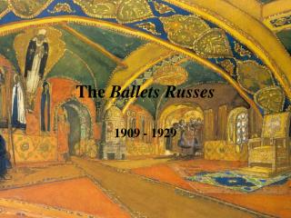 The Ballets Russes