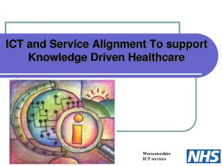 ICT and Service Alignment To support Knowledge Driven Healthcare