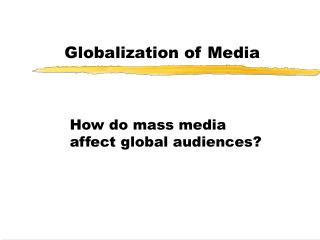 Globalization of Media