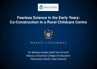 Dr. Barbara Jordan with Sue Smorti Massey University College of Education Palmerston North, New Zealand