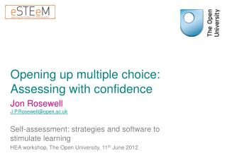 Opening up multiple choice: Assessing with confidence