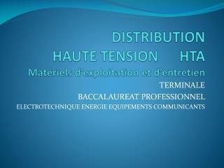 DISTRIBUTION  HAUTE TENSION      HTA Mat riels d exploitation et d entretien