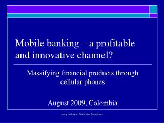 Mobile banking   a profitable and innovative channel