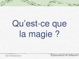 Qu est-ce que  la magie