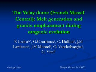 The Velay dome French Massif Central: Melt generation and granite emplacement during orogenic evolution