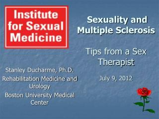 Sexuality and  Multiple Sclerosis  Tips from a Sex Therapist   July 9, 2012