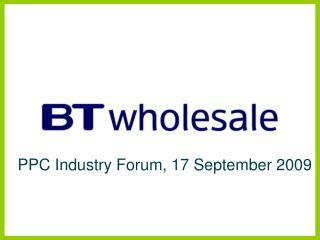 PPC Industry Forum, 17 September 2009