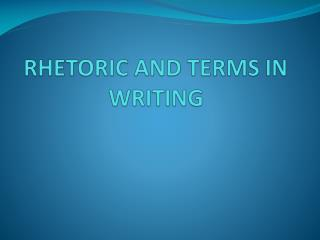 RHETORIC AND TERMS IN WRITING