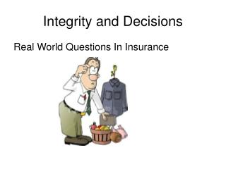 Integrity and Decisions