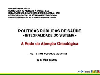 MINIST RIO DA SA DE SECRETARIA DE ATEN  O   SA DE - SAS DEPARTAMENTO DE ATEN  O ESPECIALIZADA - DAE COORDENA  O-GERAL DA