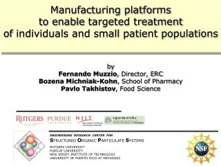 Manufacturing platforms  to enable targeted treatment  of individuals and small patient populations   by  Fernando Muzzi