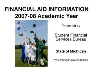 FINANCIAL AID INFORMATION 2007-08 Academic Year