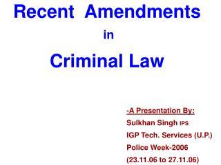 Recent  Amendments  in  Criminal Law