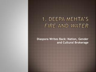 1. Deepa Mehta s Fire and Water