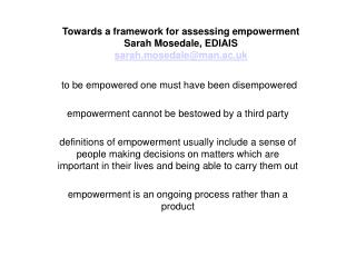 Towards a framework for assessing empowerment Sarah Mosedale, EDIAIS sarah.mosedaleman.ac.uk