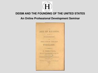 DEISM AND THE FOUNDING OF THE UNITED STATES An Online Professional Development Seminar