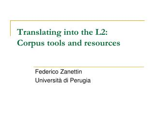 Translating into the L2: Corpus tools and resources