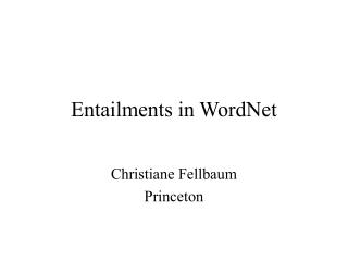 Entailments in WordNet