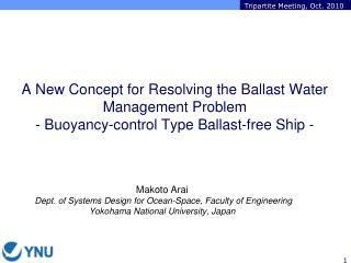 A New Concept for Resolving the Ballast Water Management Problem - Buoyancy-control Type Ballast-free Ship -