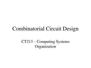 Combinatorial Circuit Design