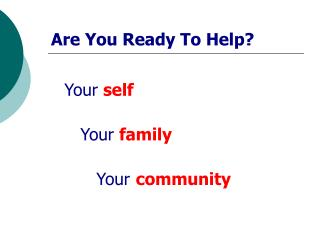 Are You Ready To Help