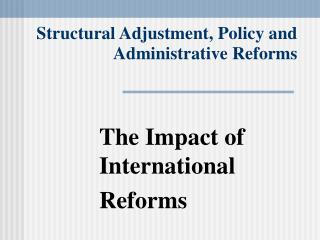 Structural Adjustment, Policy and Administrative Reforms