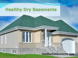 Healthy dry basements