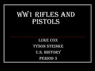 WW1 Rifles and Pistols