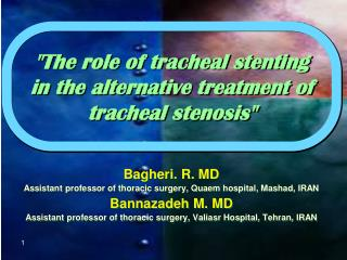 The role of tracheal stenting in the alternative treatment of tracheal stenosis