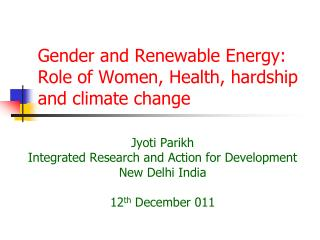 Gender and Renewable Energy:  Role of Women, Health, hardship and climate change