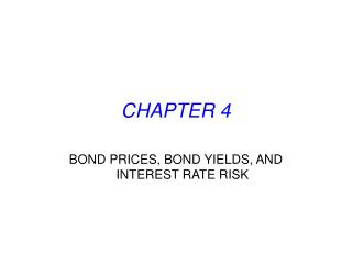 BOND PRICES, BOND YIELDS, AND INTEREST RATE RISK