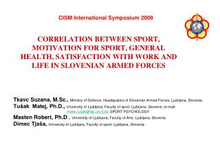 CORRELATION BETWEEN SPORT, MOTIVATION FOR SPORT, GENERAL HEALTH, SATISFACTION WITH WORK AND LIFE IN SLOVENIAN ARMED FORC