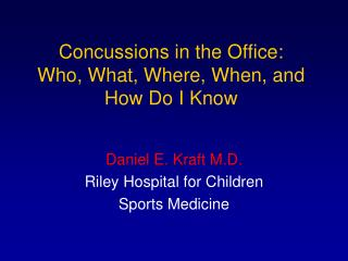Concussions in the Office: Who, What, Where, When, and How Do I Know