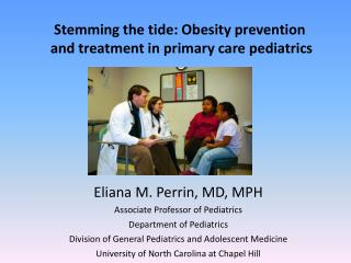 Stemming the tide: Obesity prevention  and treatment in primary care pediatrics