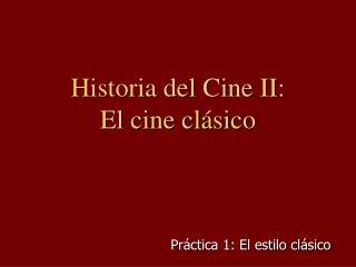 Historia del Cine II: El cine cl sico