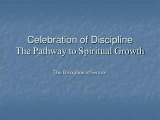 Celebration of Discipline The Pathway to Spiritual Growth